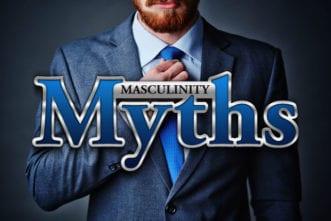 Masculinity Myths
