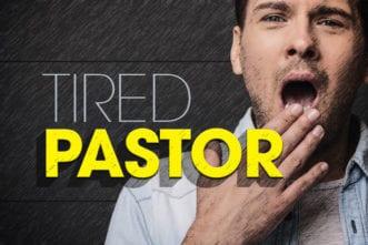 tired preacher pastor