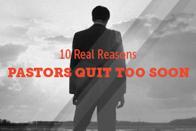CL_10_reasons_pastors_quit_too_soon_SMALL_867406723