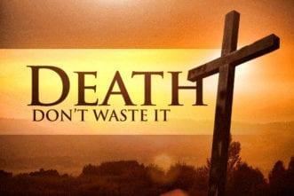 8.5.CC.DeathDontWasteIt