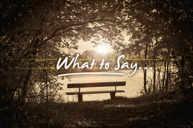 What to Say/Not to Say When Someone Dies