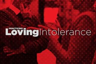 Loving Intolerance