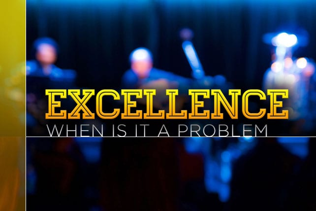 Excellence a Problem