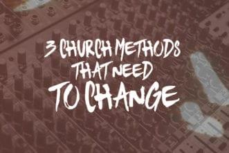 Church Methods change