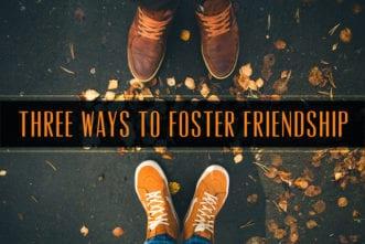 Foster Friendship