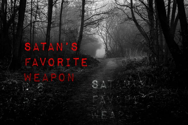 Satan's Favorite Weapon Agains