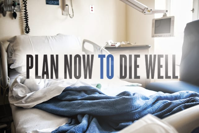 Plan Now to Die Well