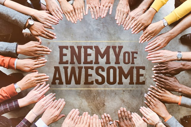 "What the Real Enemy of ""Awesome"" Is"