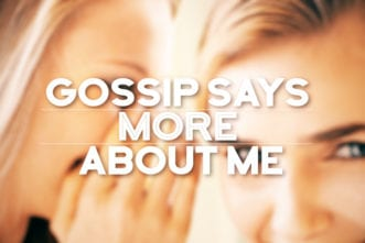 Gossip Says More About Me