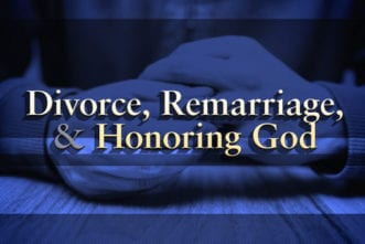 Divorce, Remarriage, and Honoring God