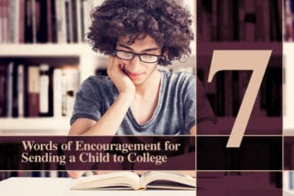 7 Words of Encouragement for Sending a Child to College