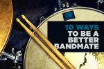 10 Ways to Be a Better Bandmate