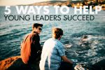5 Ways to Help Young Leaders Succeed