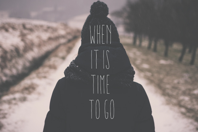 When It Is Time to Go