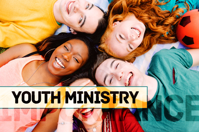 The Importance of Youth Ministry