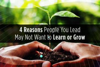 4 Reasons People You Lead May Not Want to Learn or Grow