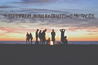 3 Tips from Jesus Recruiting Methods