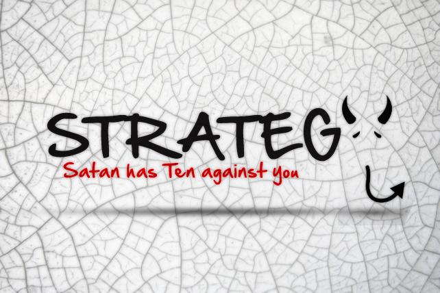 Satan's Ten Strategies Against You