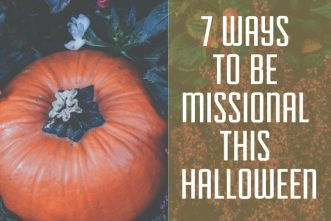 7 Ways to be Missional This Halloween