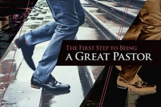 The First Step to Being a Great Pastor