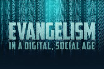 Evangelism In a Digital, Social Age