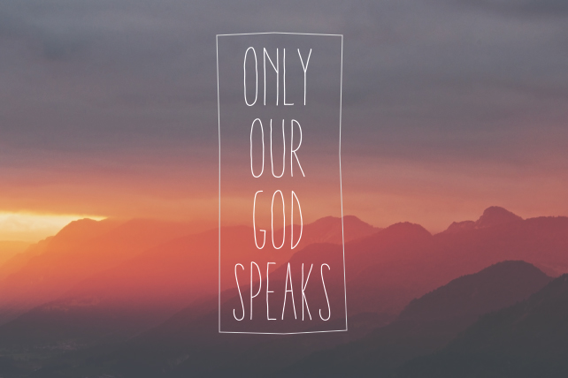 Only Our God Speaks