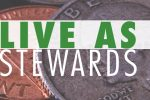 3 Ways Ministry Leaders Must Live as Stewards