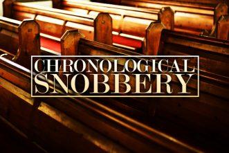 """Avoiding """"Chronological Snobbery"""" in Your Worship"""