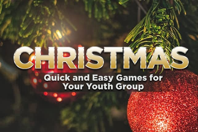 quick and easy christmas games for your youth group - Christmas Youth Group Games