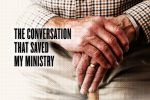 The Conversation That Saved My Ministry