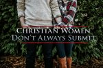 Christian Women don't Always Submit