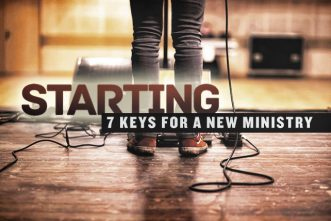 7 Keys to Starting in a New Ministry