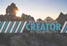 4 Reasons to Remember Your Creator in Your Youth