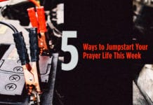5 Ways to Jumpstart Your Prayer Life This Week