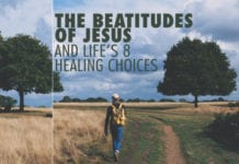 The Beatitudes of Jesus and Life's 8 Healing Choices