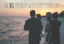The Big Problem with Family Ministry