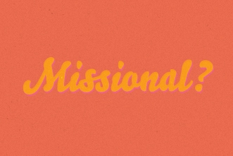 /12_26_12_OR_Is___Missional___the_Best_Word___973709843.jpg