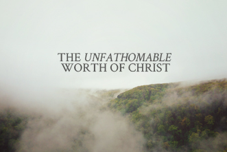 /5_1_SC_The_Unfathomable_Worth_of_Christ_460139001.jpg