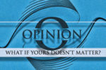 article_images/1.30.OpinionDoesntMatter_110382767.jpg
