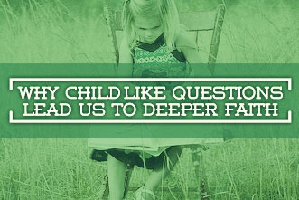 article_images/10.4.ChildlikeDeeperFaith_699506312.jpg