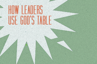 article_images/11_13_Pastors_How_Leaders_Use_God__s_Table_166064857.jpg