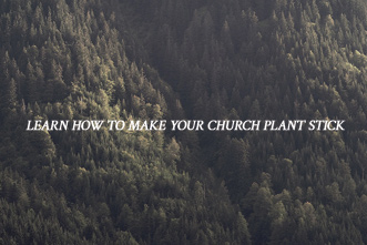 article_images/11_29_Home_Learn_How_to_Make_Your_Church_Plant_Stick_144072862.jpg