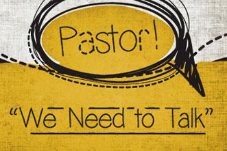 article_images/2.7.PastorWeNeedTalk_380205605.jpg