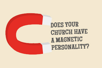 article_images/2_5_OR_Does_Your_Church_Have_a_Magnetic_Personality__731289377.jpg