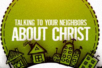 article_images/3.1.TalkingNeighborsAboutChrist_260797120.jpg