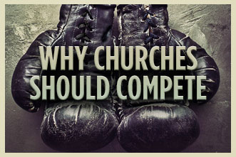 article_images/3.19.WhyChurchesShouldCompete_274680215.jpg