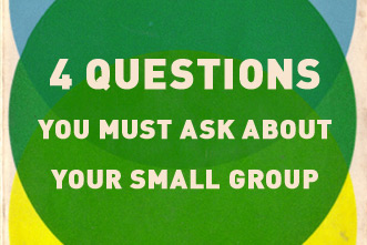 article_images/4_Questions_You_Must_Ask_About_Your_Small_Group_Ministry__646240149.jpg