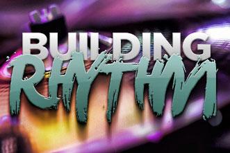 article_images/5.11.BuildingRhthym_445629448.jpg