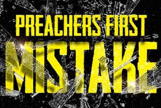 article_images/6.3.PreachersFirstMistake_417606759.jpg