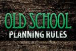 article_images/6.9.OldSchoolPlanningRules_614940309.jpg